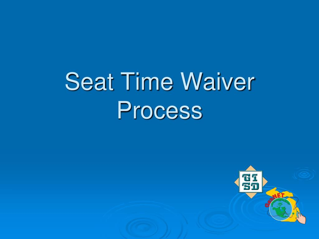 Seat Time Waiver Process