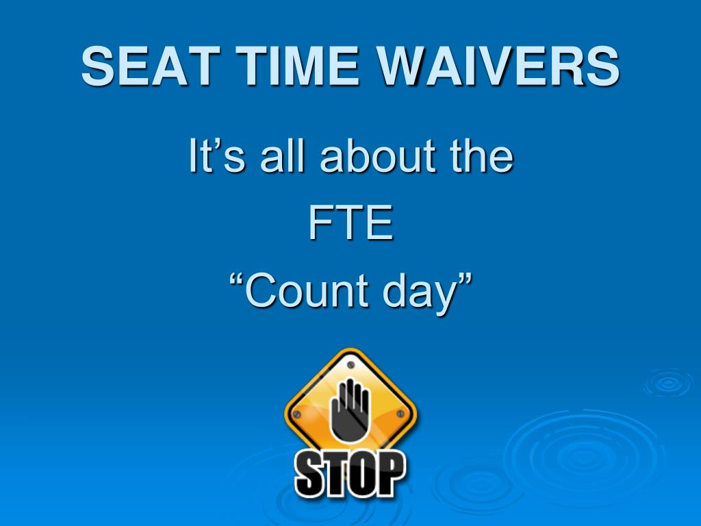 SEAT TIME WAIVERS