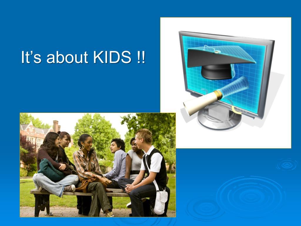 It's about KIDS !!