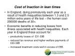 cost of inaction in lean times