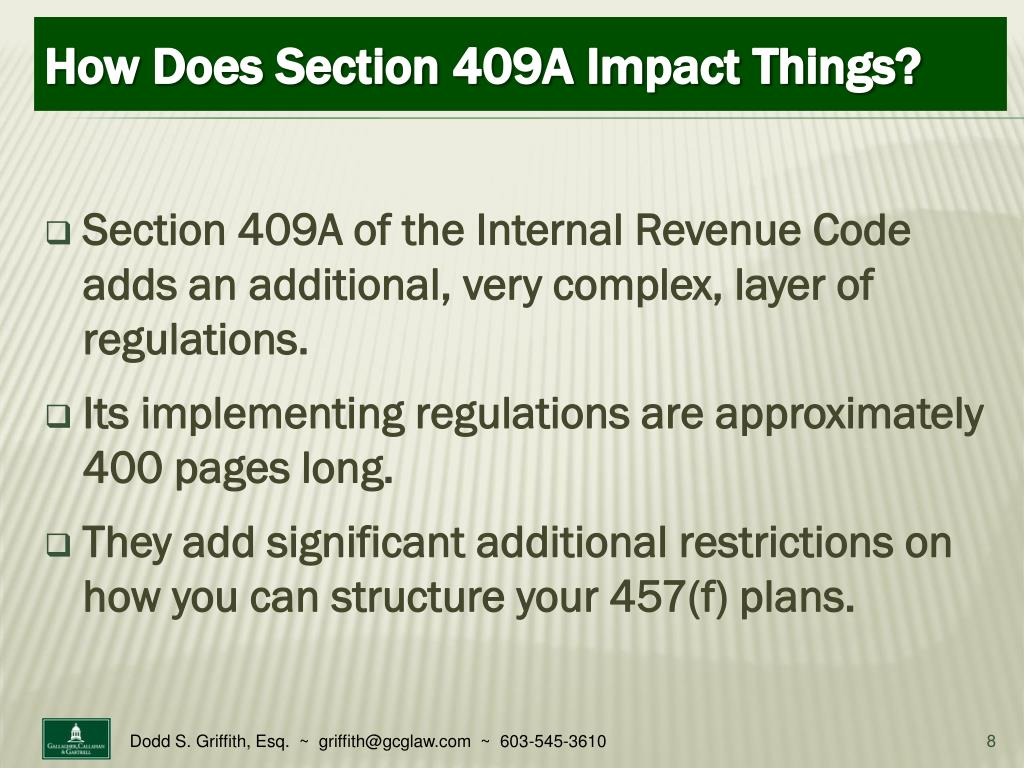Section 409A of the Internal Revenue Code adds an additional, very complex, layer of regulations.