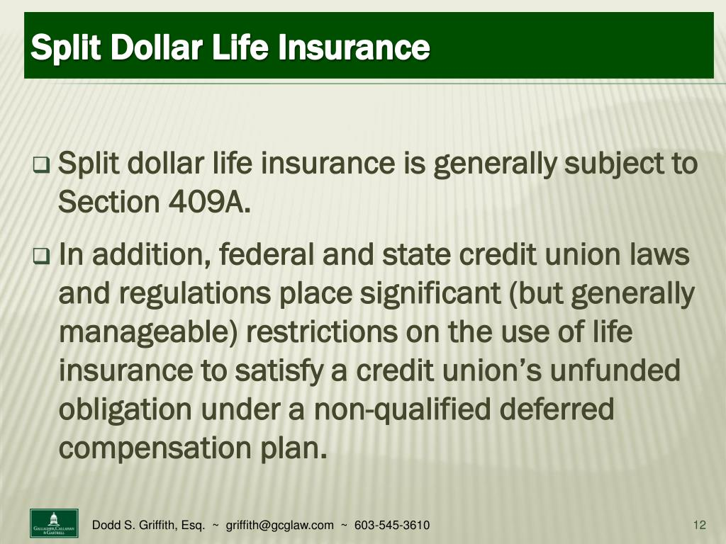 Split dollar life insurance is generally subject to Section 409A.