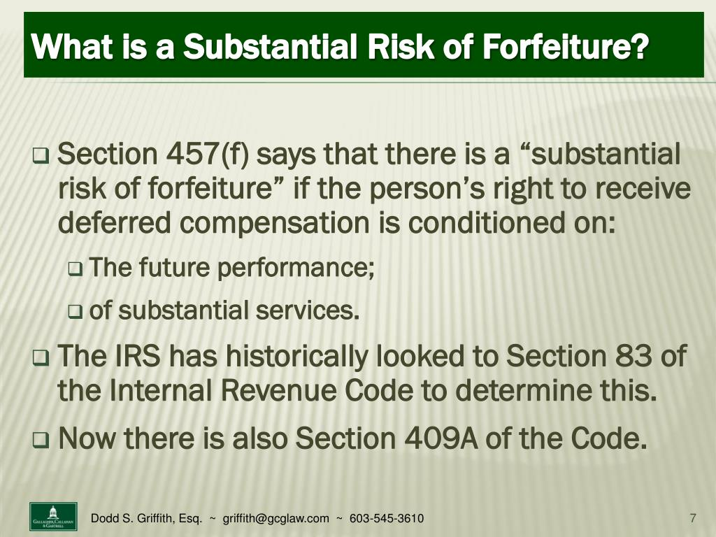 "Section 457(f) says that there is a ""substantial risk of forfeiture"" if the person's right to receive deferred compensation is conditioned on:"