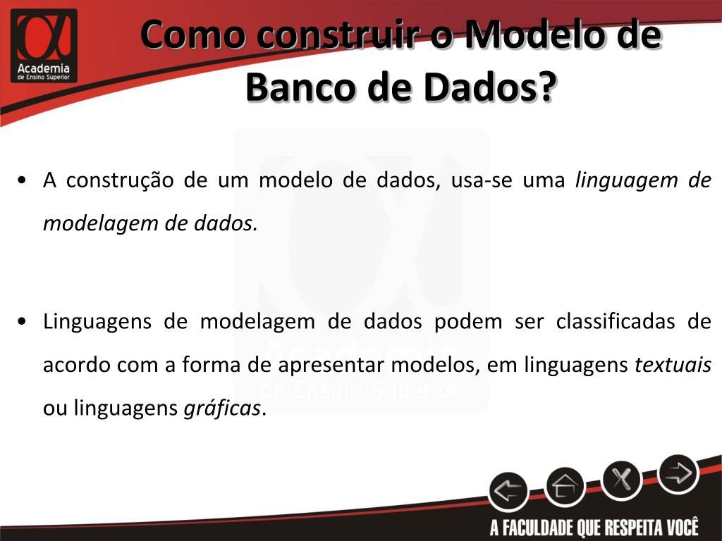 Como construir o Modelo de Banco de Dados?