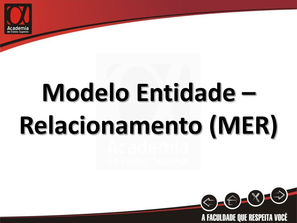 Modelo Entidade – Relacionamento (MER)