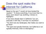 does the spot wake the interest for california