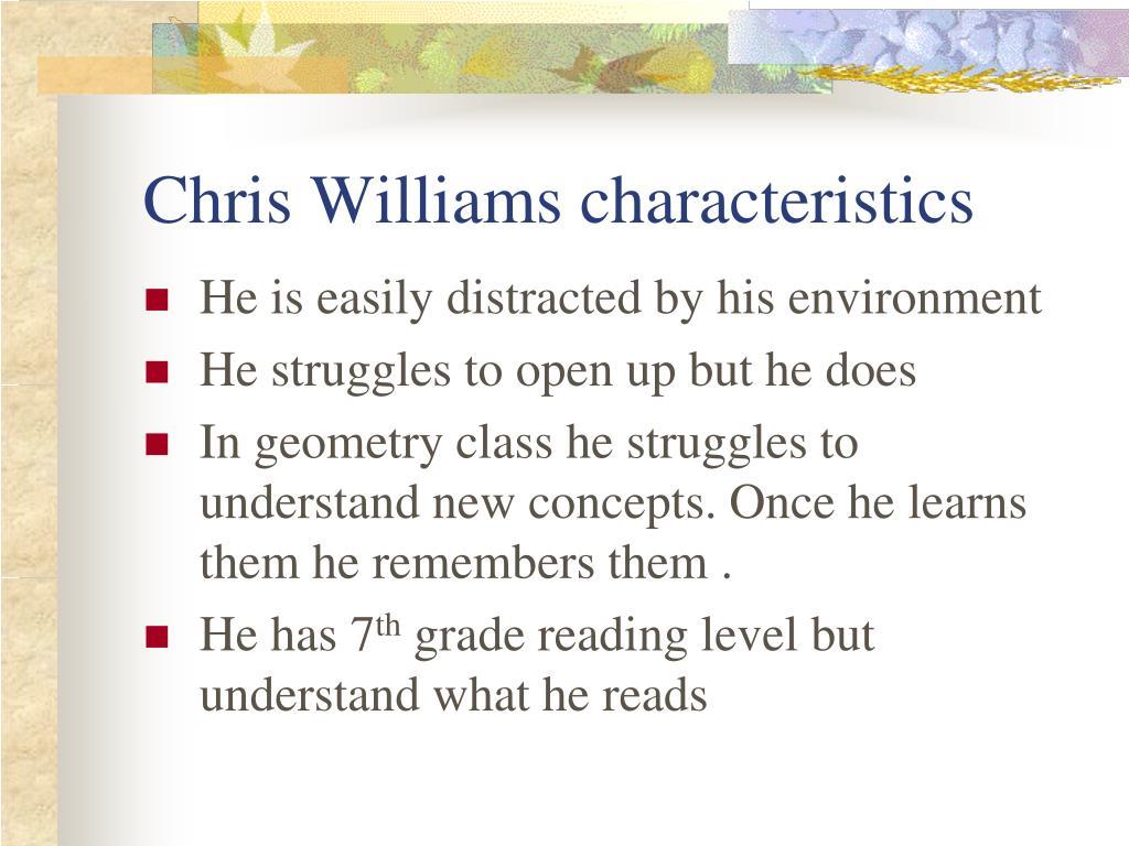 Chris Williams characteristics