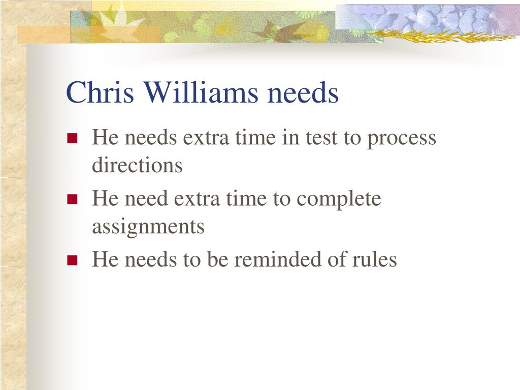 Chris Williams needs