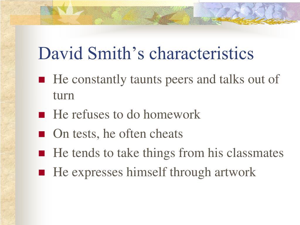 David Smith's characteristics