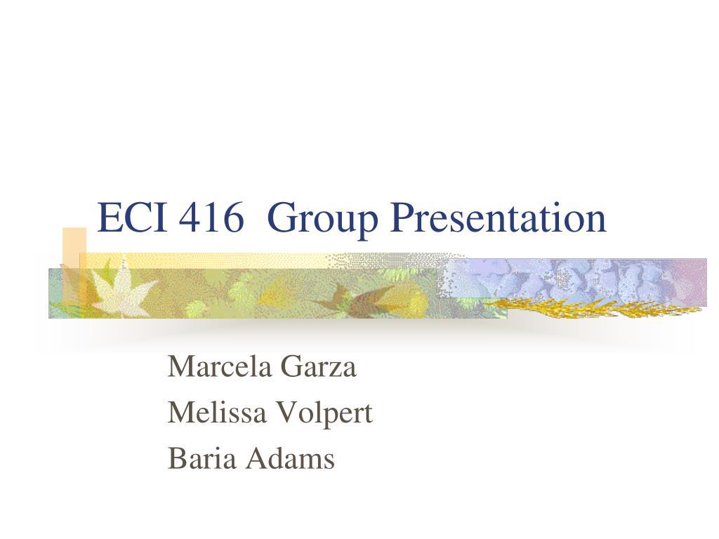 ECI 416  Group Presentation