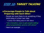 step 10 target talking