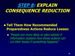 step 8 explain consequence reduction
