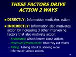 these factors drive action 2 ways