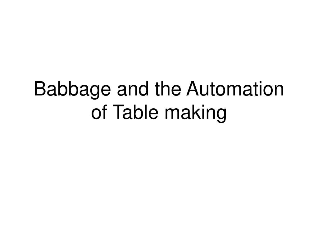 babbage and the automation of table making l.