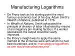 manufacturing logarithms