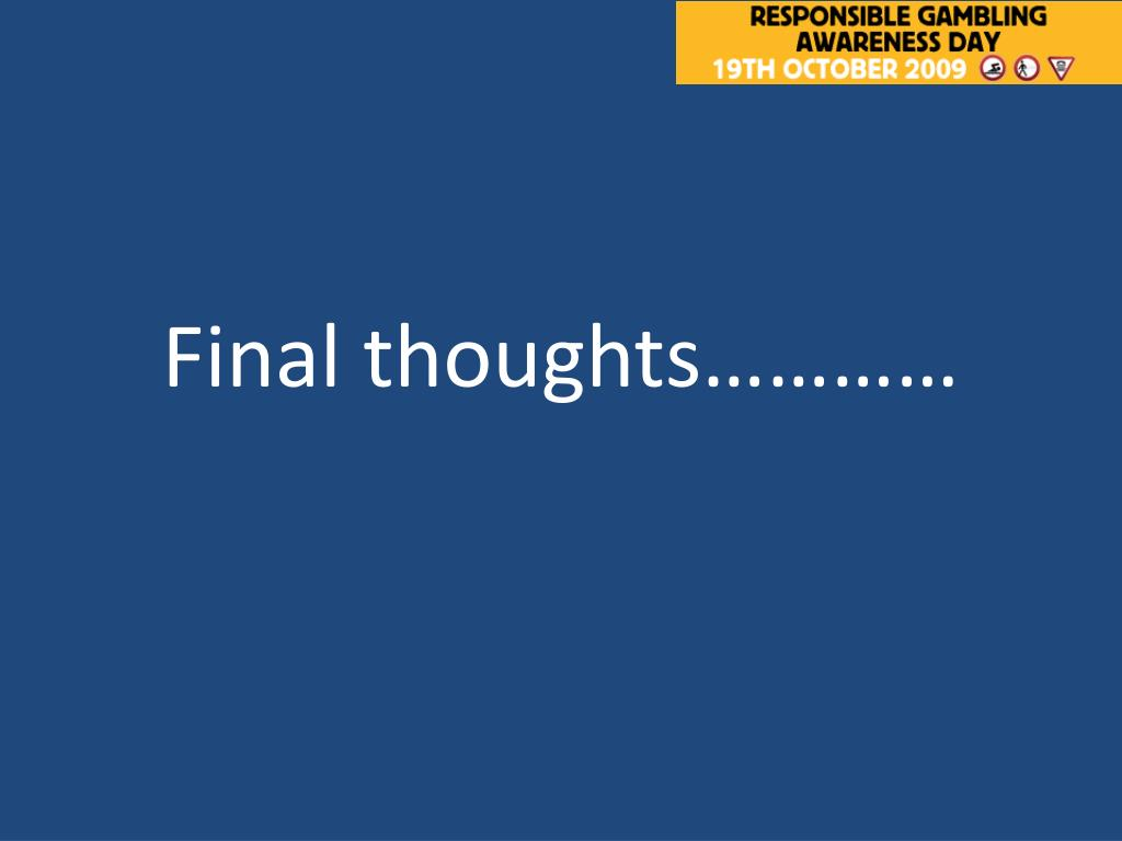 Final thoughts…………
