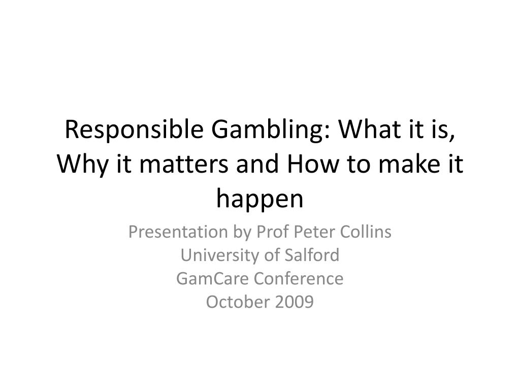 Responsible Gambling: What it is, Why it matters and How to make it happen