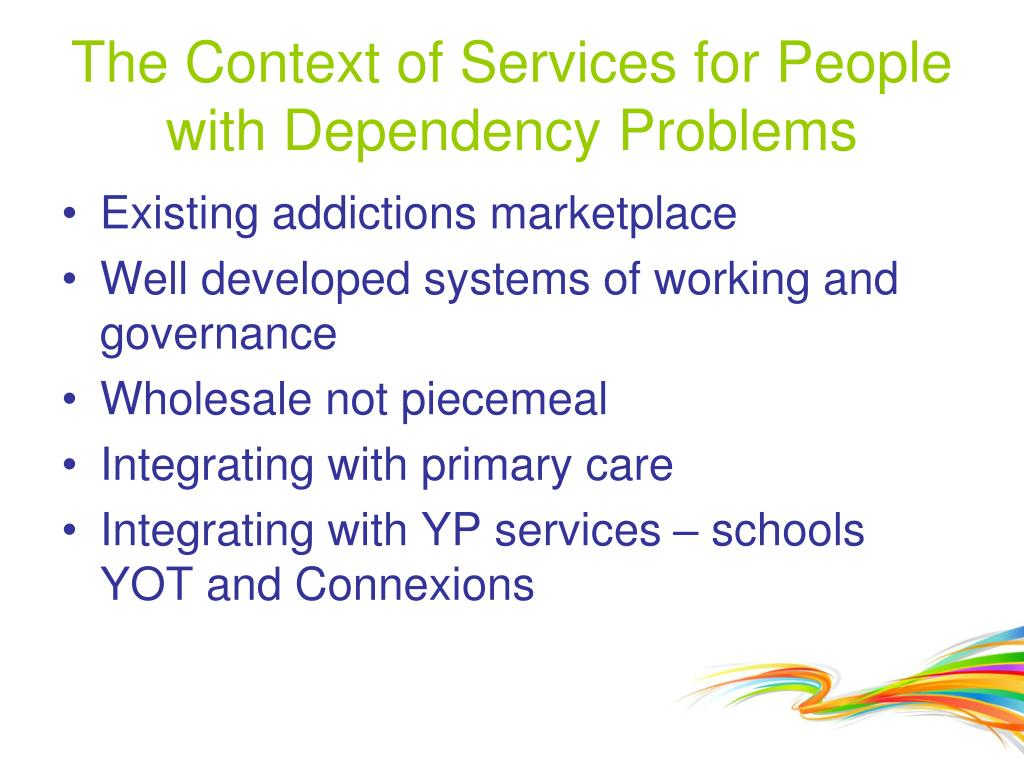 The Context of Services for People with Dependency Problems