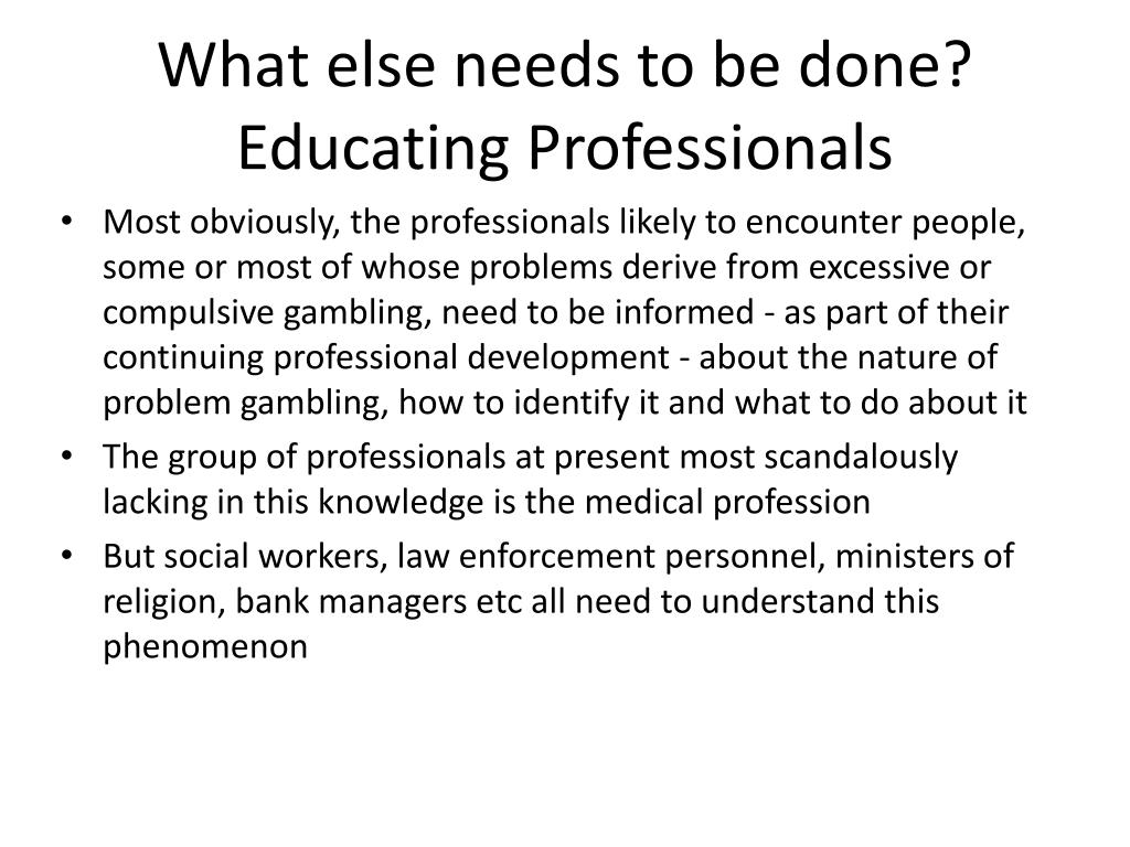 What else needs to be done? Educating Professionals
