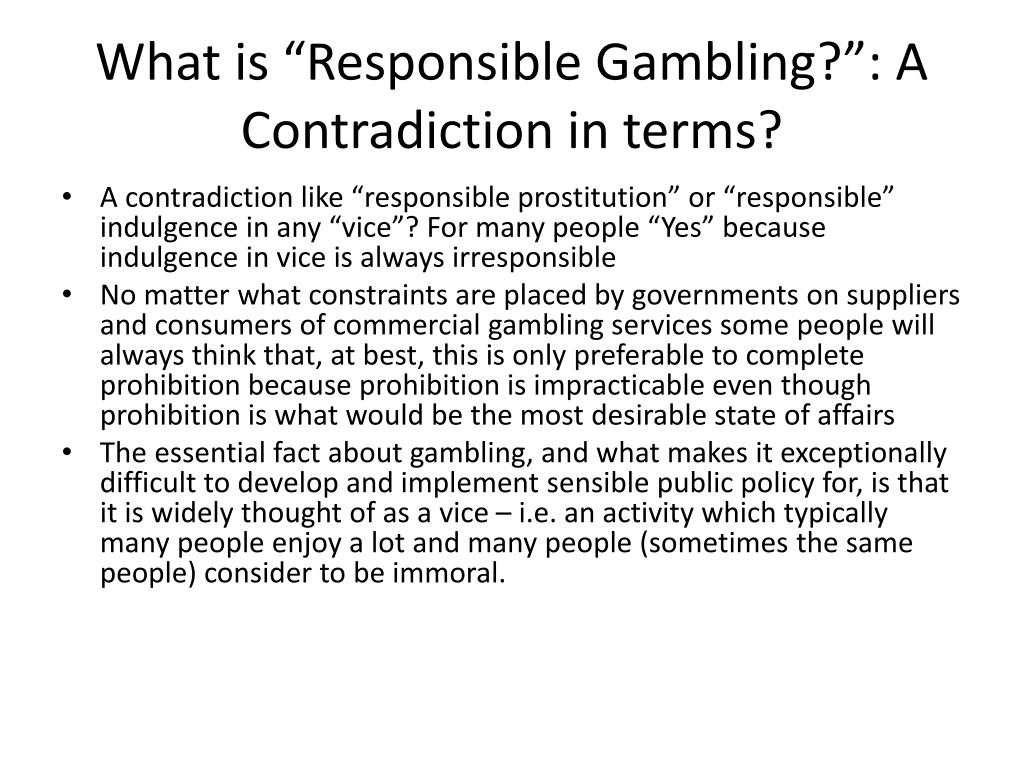 """What is """"Responsible Gambling?"""": A Contradiction in terms?"""