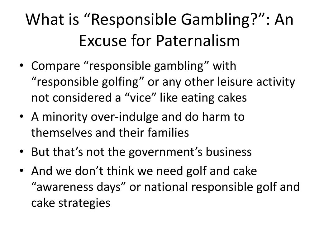 """What is """"Responsible Gambling?"""": An Excuse for Paternalism"""