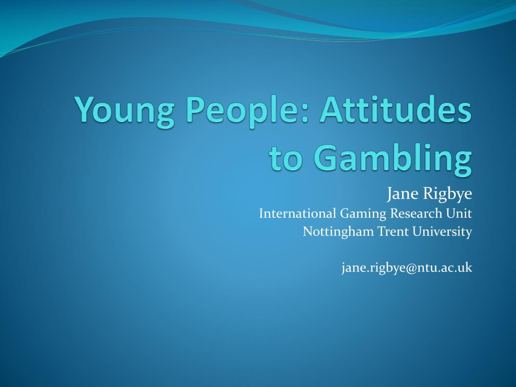 Young People: Attitudes to Gambling