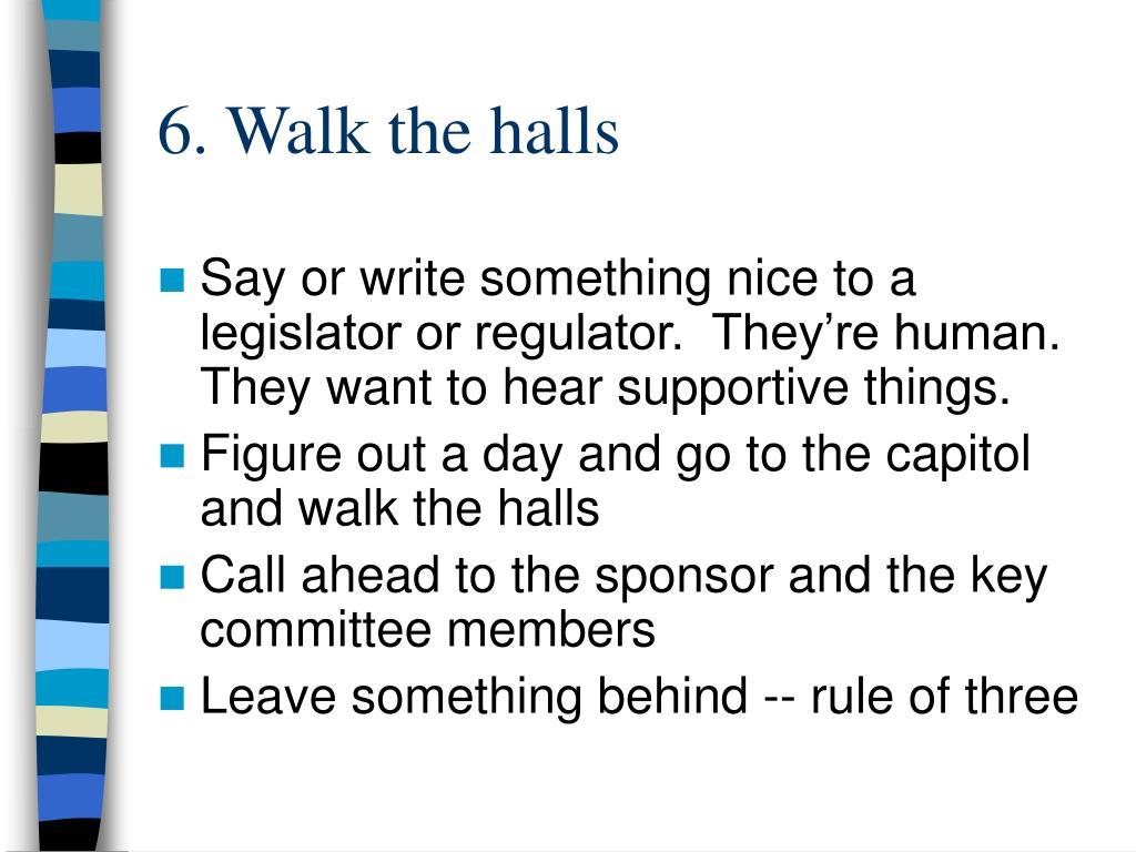 6. Walk the halls