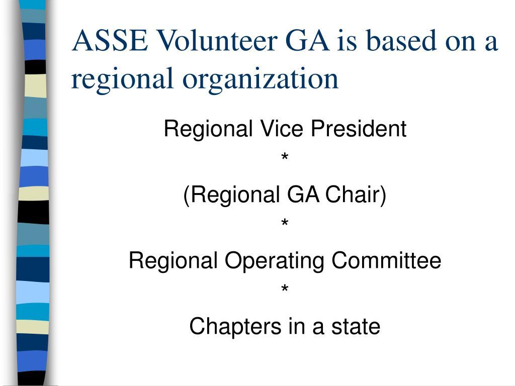 ASSE Volunteer GA is based on a regional organization