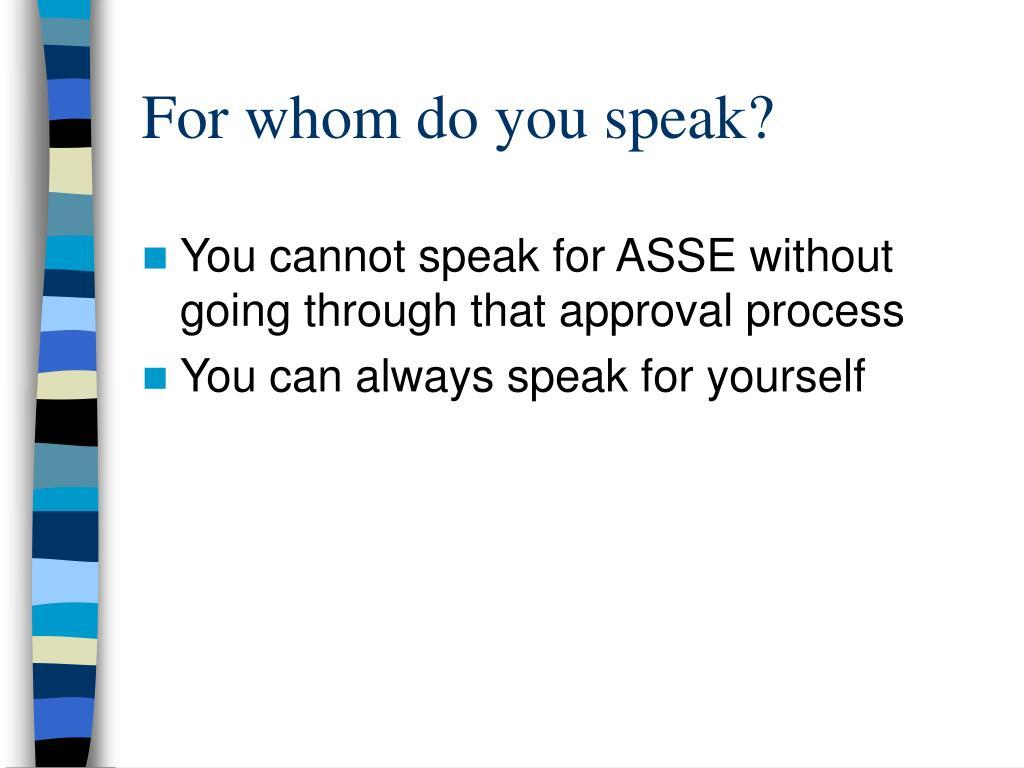 For whom do you speak?