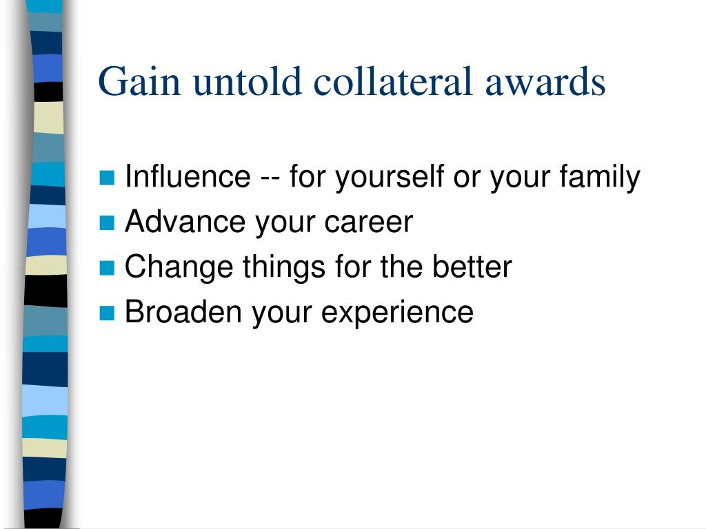 Gain untold collateral awards