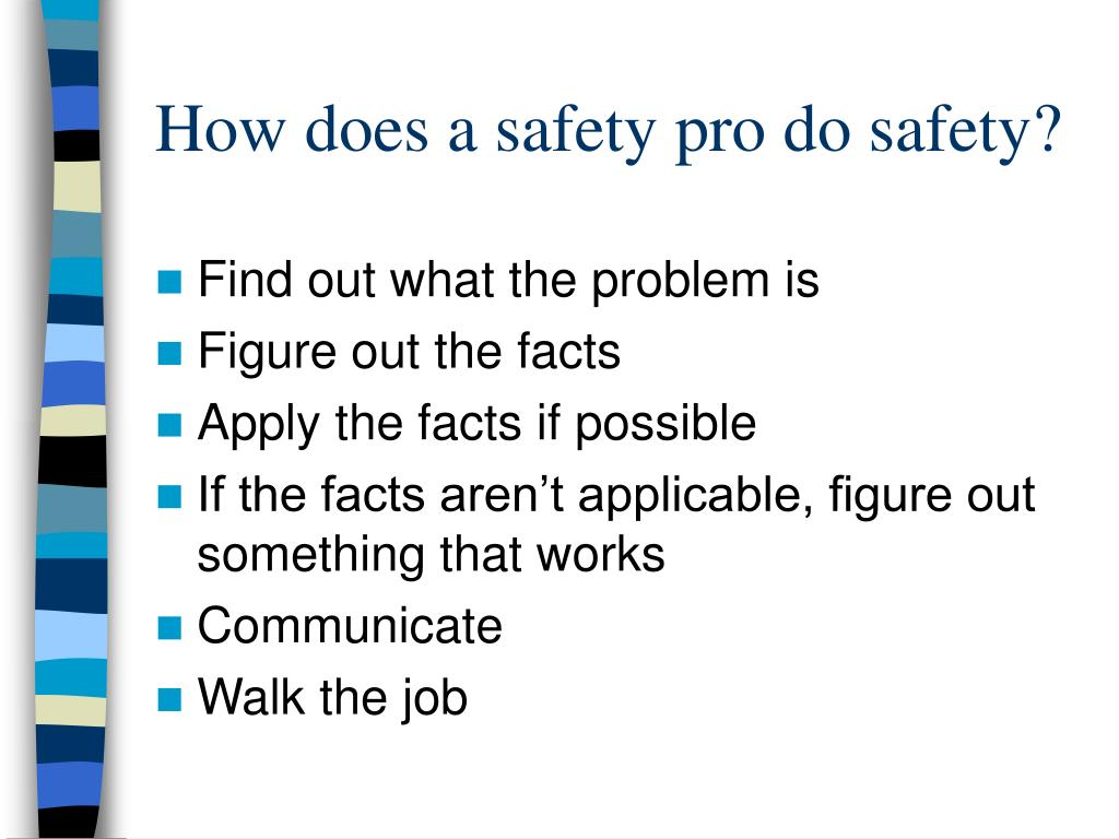 How does a safety pro do safety?