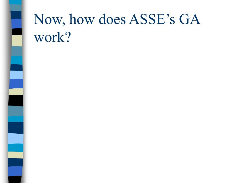 Now, how does ASSE's GA work?