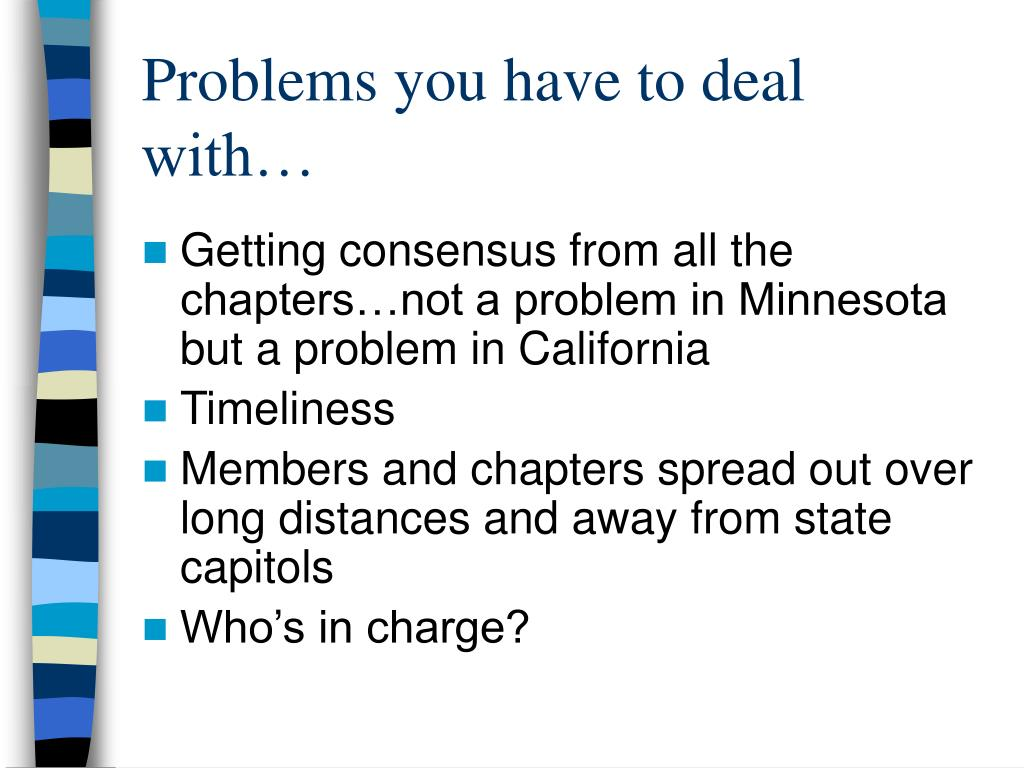 Problems you have to deal with…