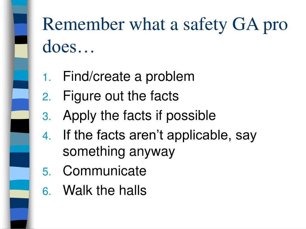 Remember what a safety GA pro does…