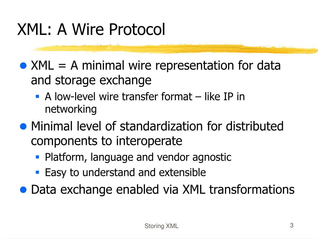 XML: A Wire Protocol