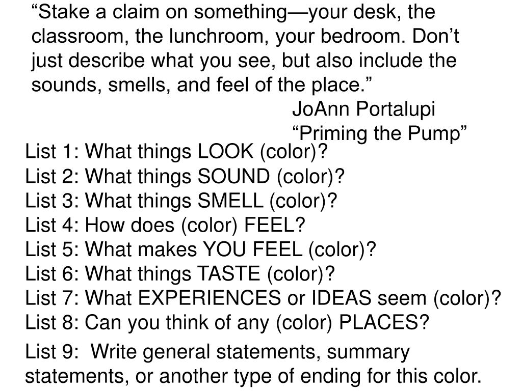 """""""Stake a claim on something—your desk, the classroom, the lunchroom, your bedroom. Don't just describe what you see, but also include the sounds, smells, and feel of the place."""""""