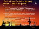 snake fang evolution mystery solved major surprise