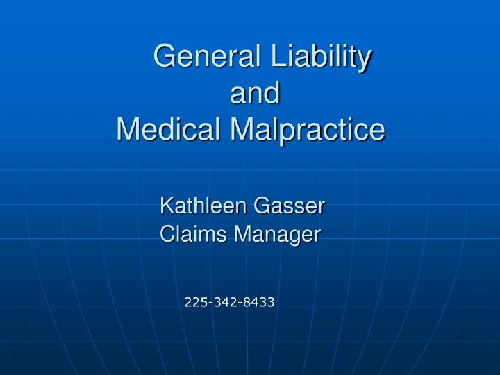 General liability and medical malpractice kathleen gasser claims manager