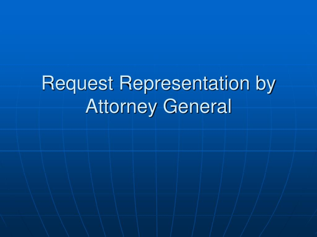 Request Representation by Attorney General