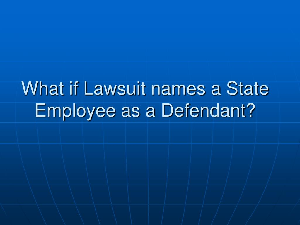 What if Lawsuit names a State Employee as a Defendant?