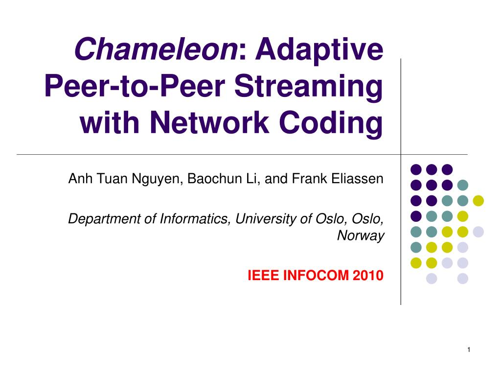 chameleon adaptive peer to peer streaming with network coding l.