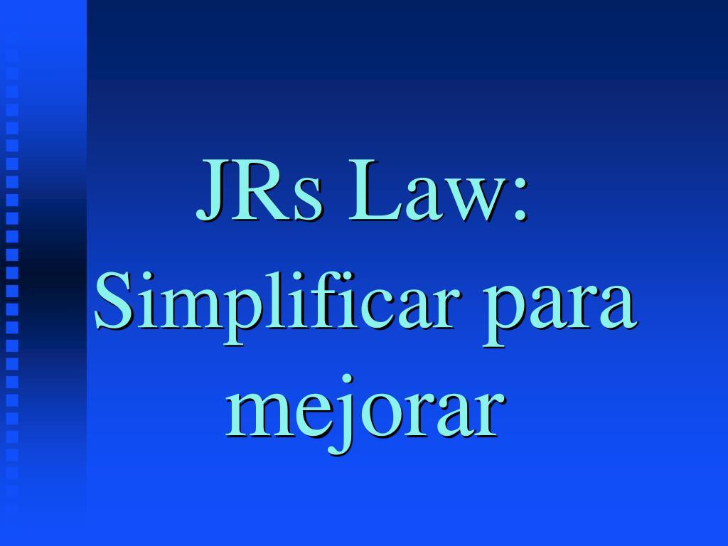 JRs Law: