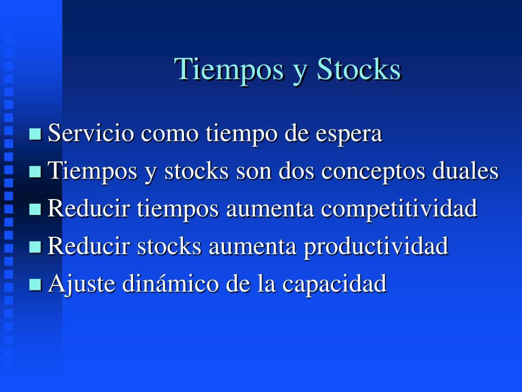 Tiempos y Stocks