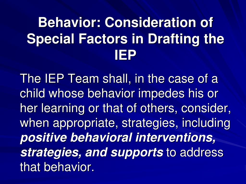Behavior: Consideration of Special Factors in Drafting the IEP