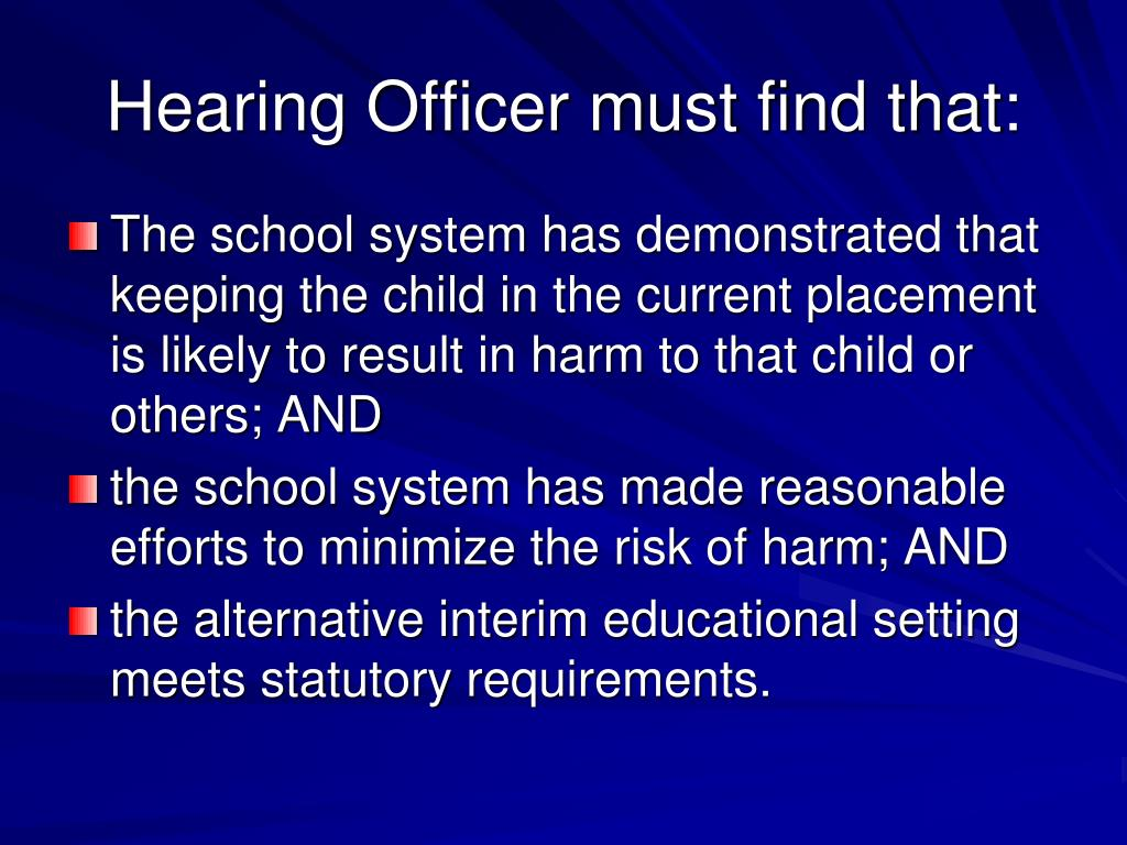 Hearing Officer must find that: