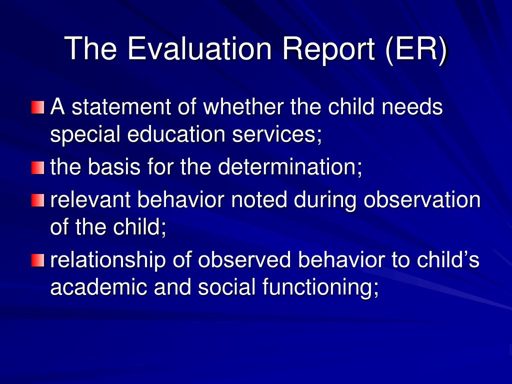 The Evaluation Report (ER)