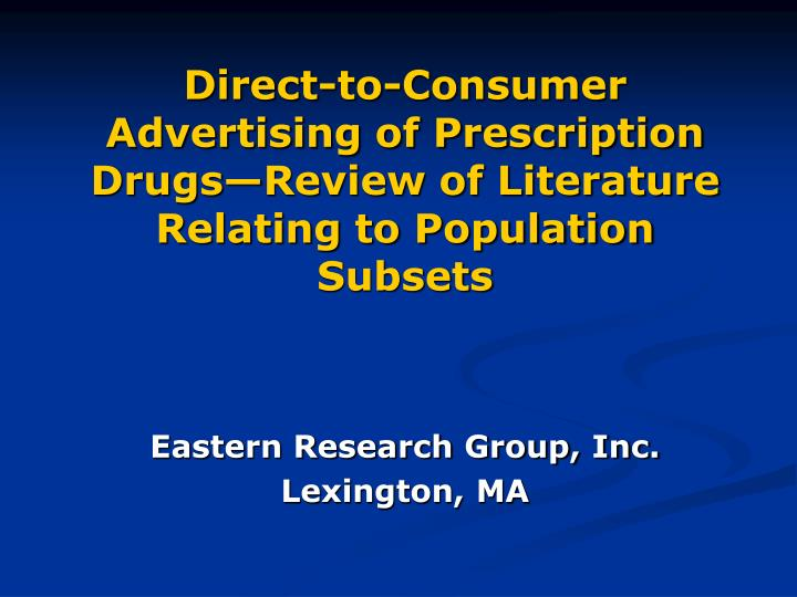 Direct-to-Consumer Advertising of Prescription Drugs—Review of Literature Relating to Population S...