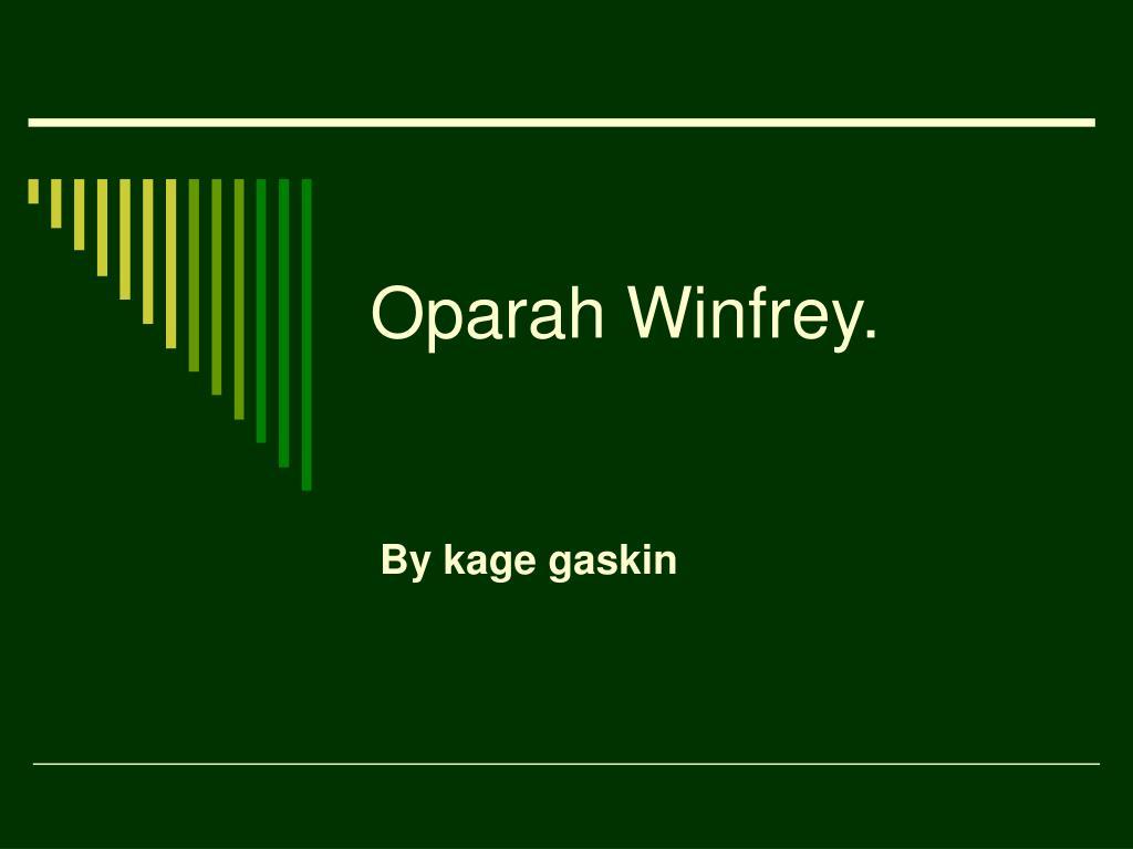 Oparah Winfrey.