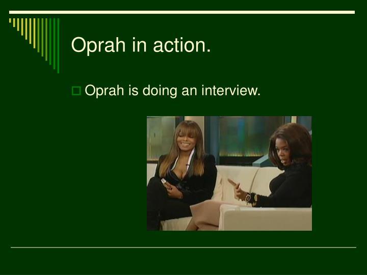 Oprah in action