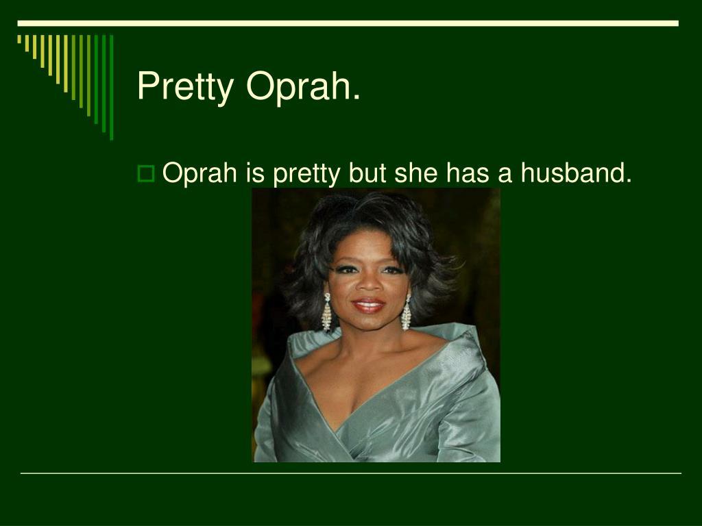 Pretty Oprah.